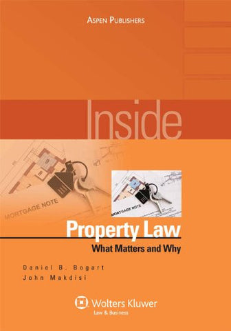 Inside Property Law: What Matters & Why, 2nd Edition