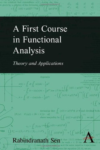 A First Course in Functional Analysis: Theory and Applications