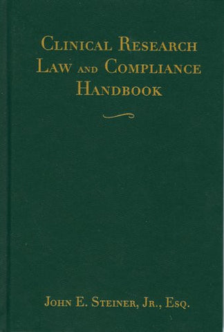 Clinical Research Law And Compliance Handbook