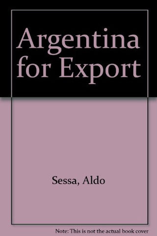Argentina for Export (Spanish Edition)