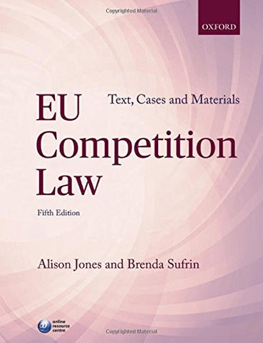 EU COMPETITION LAW: TEXT, CASES & MATERIALS (Text, Cases and Materials)