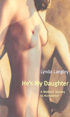 He's My Daughter: A Mother's Journey to Acceptance