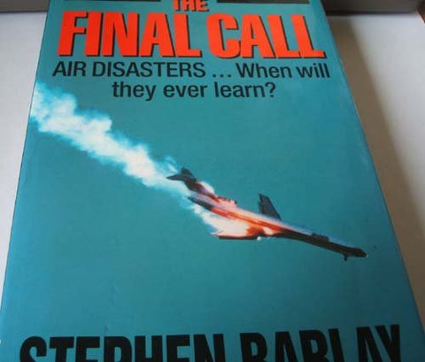 The Final Call: Air Disasters - When Will They Ever Learn?
