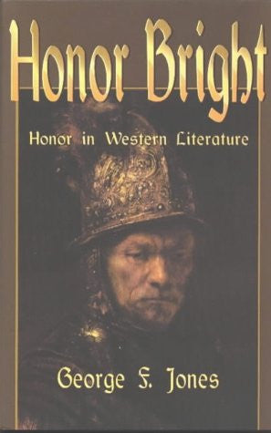 Honor Bright: Honor in Western Literature