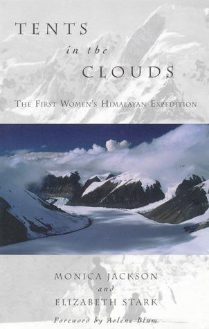 Tents in the Clouds: The First Women's Himalayan Expedition (Adventura Books)