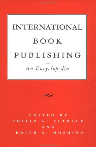 International Book Publishing: An Encyclopedia (Garland Reference Library of the Humanities)