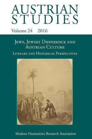 Jews, Jewish Difference and Austrian Culture (Austrian Studies 24): Literary and Historical Perspectives