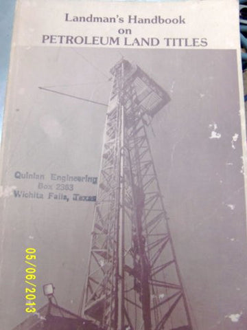 Landman's Handbook on Petroleum Land Titles