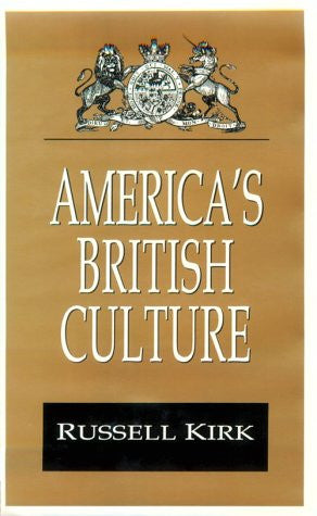 America's British Culture (Library of Conservative Thought)
