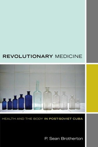Revolutionary Medicine: Health and the Body in Post-Soviet Cuba (Experimental Futures)