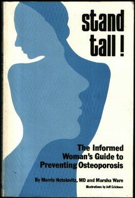 Stand Tall!: The Informed Woman's Guide to Preventing Osteoporosis