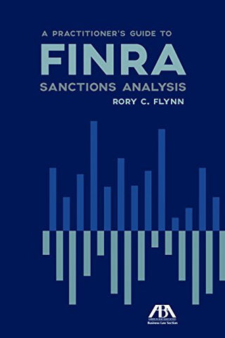 A Practitioner's Guide to FINRA Sanctions Analysis