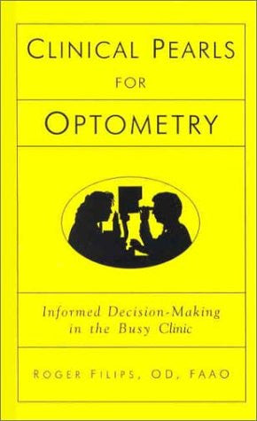 Clinical Pearls for Optometry: Informed Decision-making in the Busy Clinic