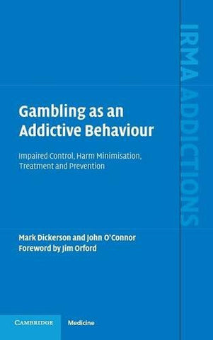 Gambling as an Addictive Behaviour: Impaired Control, Harm Minimisation, Treatment and Prevention (International Research Monographs in the Addict