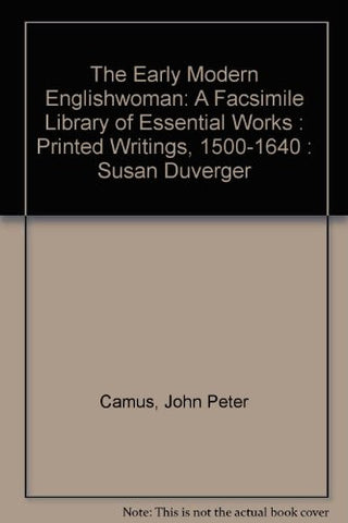 Works by and attributed to Elizabeth Cary: Printed Writings 1500–1640: Series 1, Part One, Volume 2 (The Early Modern Englishwoman: A Facsimile ..