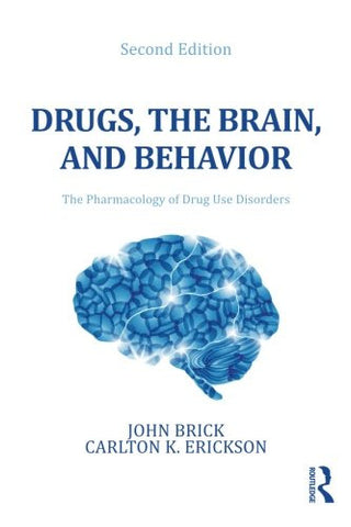 Drugs, the Brain, and Behavior: The Pharmacology of Drug Use Disorders