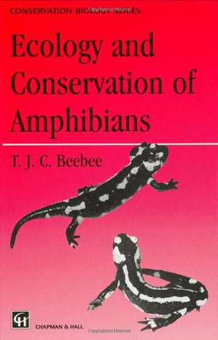 Ecology and Conservation of Amphibians (Conservation Biology)