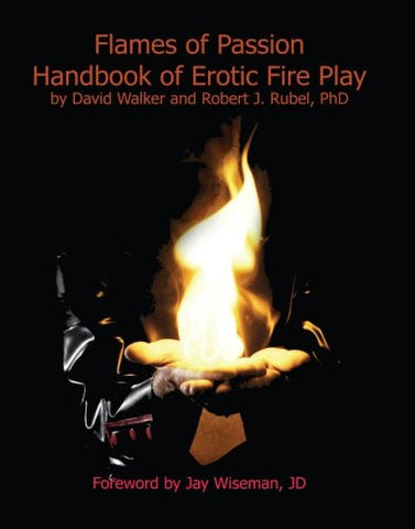Flames of Passion:  Handbook of Erotic Fire Play