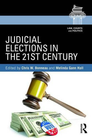 Judicial Elections in the 21st Century (Law, Courts and Politics)
