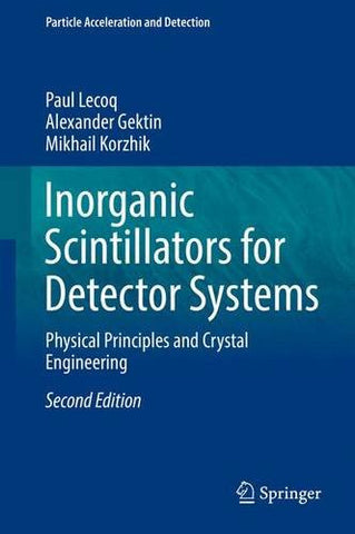 Inorganic Scintillators for Detector Systems: Physical Principles and Crystal Engineering (Particle Acceleration and Detection)