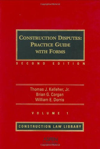 Construction Disputes: Practice Guide with Forms (Construction Law Library)