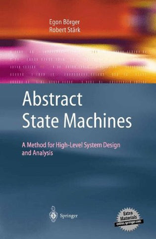 Abstract State Machines: A Method for High-Level System Design and Analysis