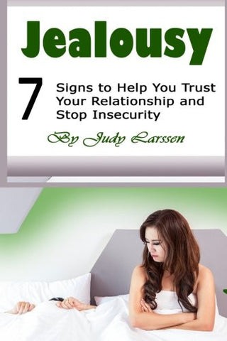 Jealousy: 7 Signs to Help You Trust Your Relationship and Stop Insecurity