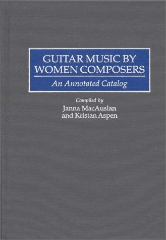 Guitar Music by Women Composers: An Annotated Catalog (Music Reference Collection)