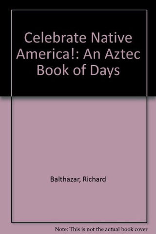 Celebrate Native America!: An Aztec Book of Days