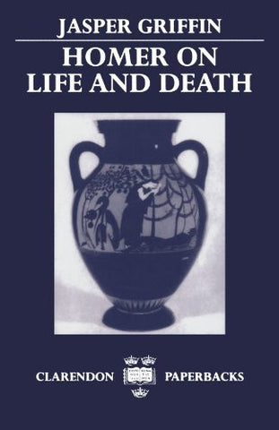 Homer on Life and Death (Clarendon Press Paperbacks)