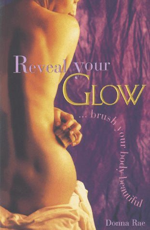 Reveal Your Glow . . . Brush Your Body Beautiful