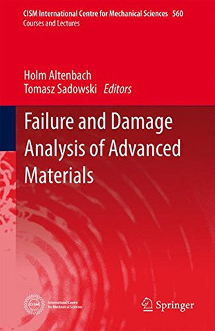 Failure and Damage Analysis of Advanced Materials (CISM International Centre for Mechanical Sciences)