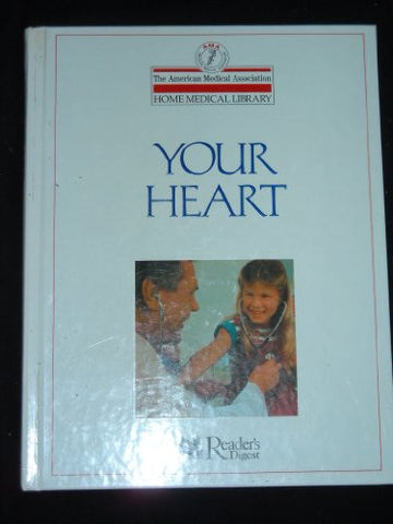 Your Heart (American Medical Association Home Medical Library)