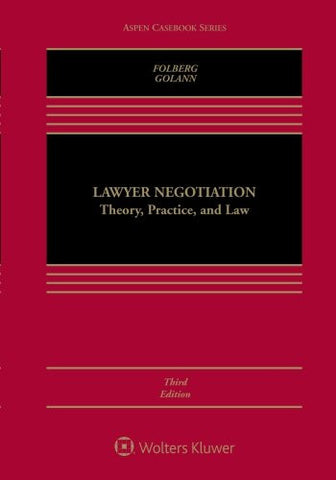 Lawyer Negotiation: Theory, Practice, and Law (Aspen Casebook)