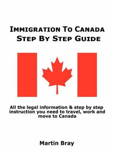 Immigration to Canada: Step by Step Guide