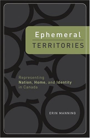 Ephemeral Territories: Representing Nation, Home, and Identity in Canada