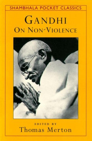 GANDHI ON NONVIOLENCE (Shambhala Pocket Classics)