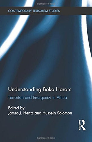 Understanding Boko Haram: Terrorism and Insurgency in Africa (Contemporary Terrorism Studies)