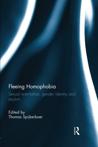 Fleeing Homophobia: Sexual Orientation, Gender Identity and Asylum