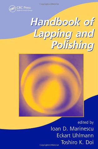 Handbook of Lapping and Polishing (Manufacturing Engineering and Materials Processing)