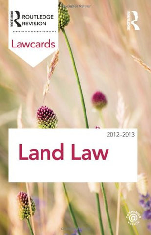 Land Law Lawcards 2012-2013