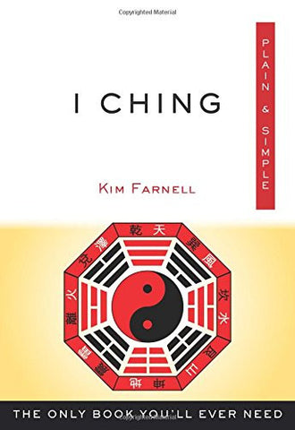 I Ching, Plain & Simple: The Only Book You'll Ever Need