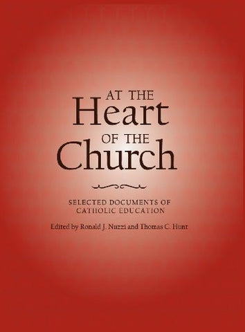 At the Heart of the Church: Selected Documents of Catholic Education