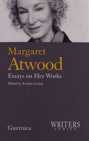 Margaret Atwood: Essays on Her Works (Writer Series)
