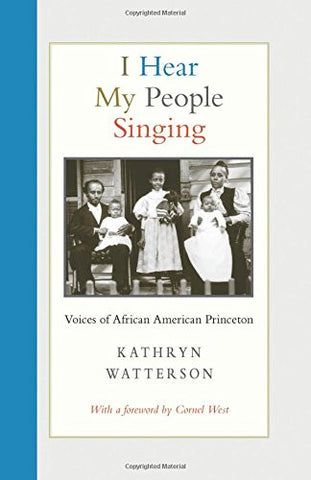 I Hear My People Singing: Voices of African American Princeton
