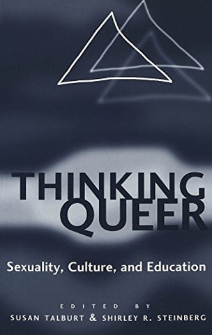 Thinking Queer: Sexuality, Culture, and Education (Counterpoints)