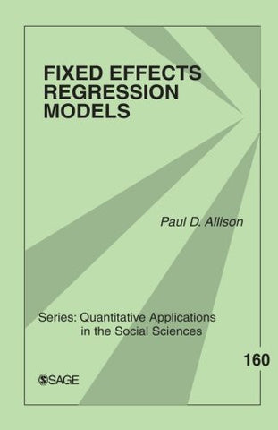 Fixed Effects Regression Models (Quantitative Applications in the Social Sciences)