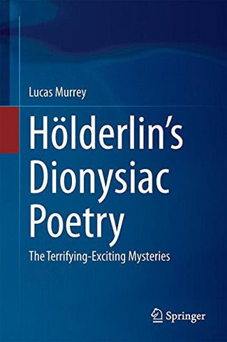 Hölderlin's Dionysiac Poetry: The Terrifying-Exciting Mysteries