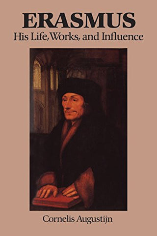 Erasmus: His Life, Works, and Influence (Erasmus Studies)