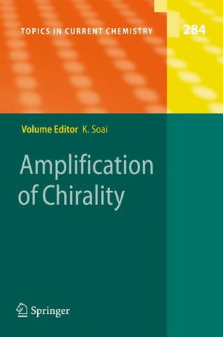 Amplification of Chirality (Topics in Current Chemistry)